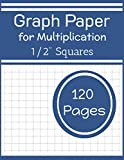 Graph paper for Multiplication: Graph paper for kids large 1/2 inch squares (1/2 inch grid notebook)