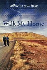 Walk Me Home Kindle Edition