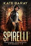 Spirelli Paranormal Investigations: Episodes 1-3 (Spirelli Paranormal Investigations Collection Book 1) (English Edition)