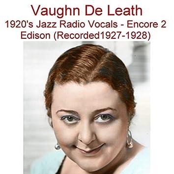 1920's Jazz Radio Vocals (Encore 2) [Edison] [Recorded 1927-1928]