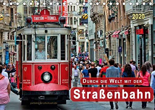 Durch die Welt mit der Straßenbahn (Tischkalender 2020 DIN A5 quer)