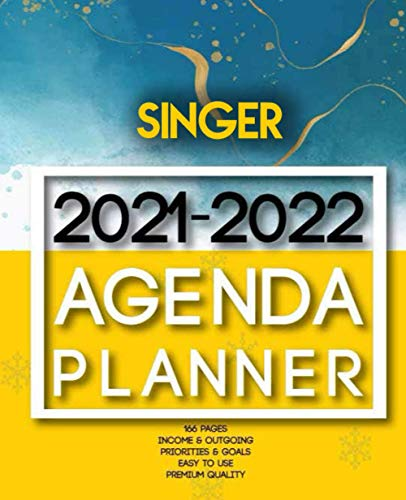 Singer 2021-2022 Agenda Planner: 2 Year Planner Organizer Book |Calendar Ruled, Dated, 2 Page! Per Month|Yearly Goal Planner |Income & Outgoings, Movies, Websites… | Ideal Gift