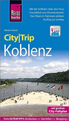 Reise Know-How CityTrip Koblenz: Reiseführer mit Stadtplan und kostenloser Web-App