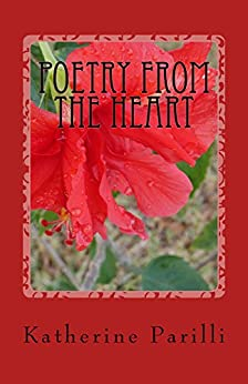 Poetry From the Heart: Poems of Faith by [Katherine B. Parilli]