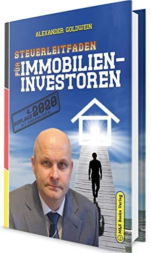 Steuerleitfaden für Immobilieninvestoren: Der ultimative Steuerratgeber für Privatinvestitionen in Wohnimmobilien (4. Auflage 2020 mit Bonusmaterial)