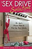 7. The Sex Drive Solution for Women: Dr Jen's Power Plan to Fire Up Your Libido