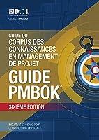 Guide Du Corpus Des Connaissances En Management De Projet: Guide Pmbok (PMBOK Guides)