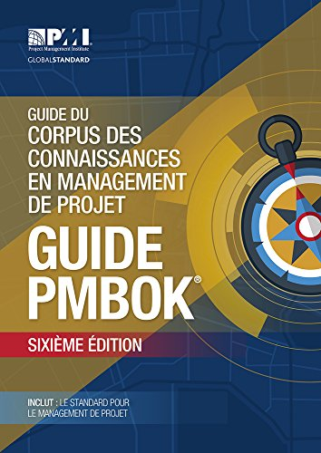 A Guide to the Project Management Body of Knowledge (PMBOK® Guide)–Sixth Edition (FRENCH) (French Edition)