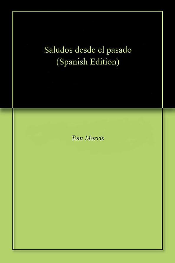 ファブリック消化同等のSaludos desde el pasado (Spanish Edition)