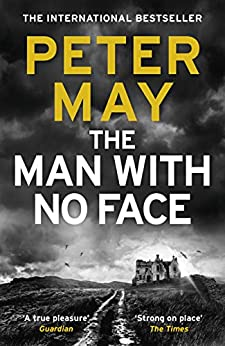 The Man With No Face: the powerful and prescient Sunday Times bestseller by [Peter May]