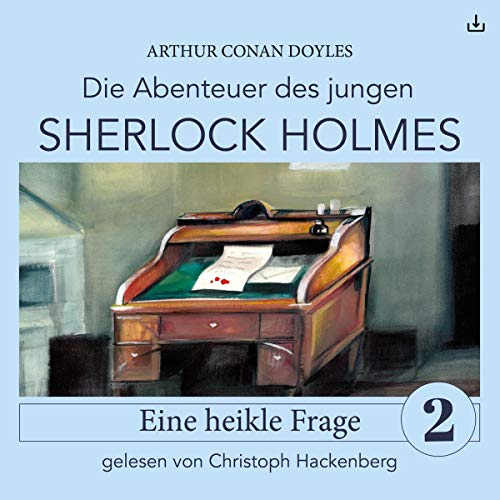 Sherlock Holmes - Eine heikle Frage     Die Abenteuer des jungen Sherlock Holmes 2              By:                                                                                                                                 Arthur Conan Doyle,                                                                                        Eduard Held                               Narrated by:                                                                                                                                 Christoph Hackenberg                      Length: 54 mins     Not rated yet     Overall 0.0