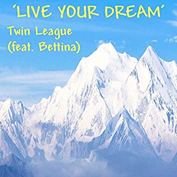 LIVE YOUR DREAM (feat. Bettina)