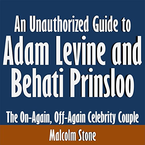 An Unauthorized Guide to Adam Levine and Behati Prinsloo: The On-Again, Off-Again Celebrity Couple Titelbild