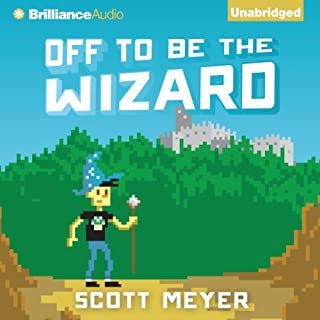 Off to Be the Wizard                   By:                                                                                                                                 Scott Meyer                               Narrated by:                                                                                                                                 Luke Daniels                      Length: 10 hrs and 45 mins     26,353 ratings     Overall 4.4