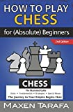 Chess: How To Play Chess For (absolute) Beginners: The Illustrated Guide Of Chess Rules, Fundamentals, Strategies, And Special Moves: The Journey To ... Artists Guide - Chess Strategy, Chess Books)-Tarafa, Maxen