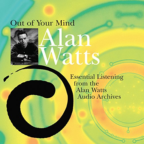 Out of Your Mind                   By:                                                                                                                                 Alan Watts                               Narrated by:                                                                                                                                 Alan Watts                      Length: 14 hrs and 22 mins     2,617 ratings     Overall 4.8