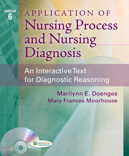 Application of Nursing Process and Nursing Diagnosis by Doenges APRN BC-retired, Marilynn E., Moorho