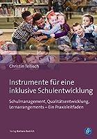 Instrumente fuer eine inklusive Schulentwicklung: Schulmanagement, Qualitaetsentwicklung, Lernarrangements