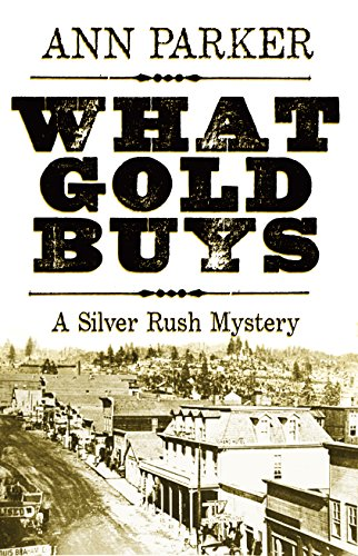 What Gold Buys (Silver Rush Mysteries Book 5)