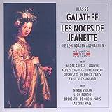 Galathee - Les Noces De Jeanette: Ah! vous ne savez pas ma chere