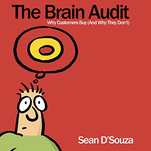 Couverture de The Brain Audit: Why Customers Buy (And Why They Don't)