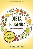 Dieta cetogénica para principiantes: 66 Recetas fáciles para ser delgado y sano