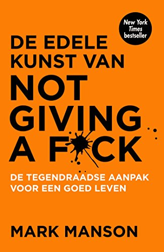 De edele kunst van not giving a f*ck (Dutch Edition)