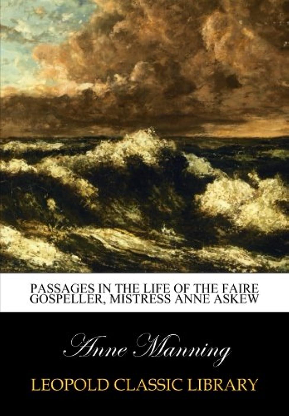 プランター大胆不敵サービスPassages in the life of the Faire Gospeller, Mistress Anne Askew