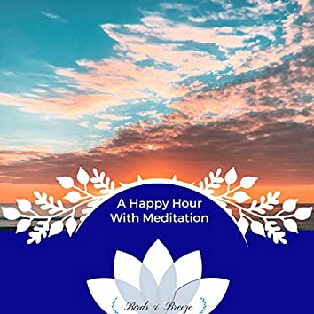 A Happy Hour With Meditation