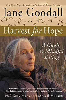 Harvest for Hope: A Guide to Mindful Eating by [Jane Goodall, Gary McAvoy, Gail Hudson]