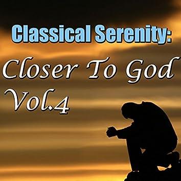 Classical Serenity: Closer To God, Vol.4