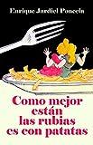 Como mejor están las rubias es con patatas (Comedias de Enrique Jardiel Poncela nº 12)