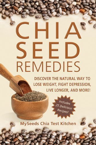 Chia Seed Remedy: Discover the Natural Way to Lose Weight, Fight Depression, Live Longer and More! by MySeeds Chia Test Kitchen (20-Mar-2014) Paperback