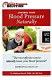 Control Your Blood Pressure Naturally (The Blood Pressure Solution)