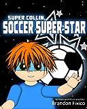 Super Collin, Soccer Super Star: Volume 2