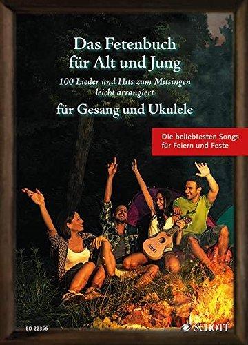 Das Fetenbuch für Alt und Jung: 100 Lieder und Hits zum Mitsingen, leicht arrangiert für Gesang und Ukulele. Gesang und Ukulele. Liederbuch. by Sebastian Müller (2015-09-22)