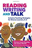 "Reading, Writing, and Talk: Inclusive Teaching Strategies for Diverse Learners, K€""2 (Language and Literacy Series)"