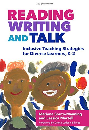 Compare Textbook Prices for Reading, Writing, and Talk: Inclusive Teaching Strategies for Diverse Learners, K–2 Language and Literacy Series  ISBN 9780807757574 by Souto-Manning, Mariana,Martell, Jessica,Ladson-Billings, Gloria