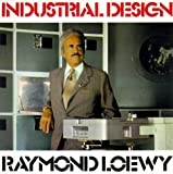 Industrial Design by Raymond Loewy. (1979-08-02)