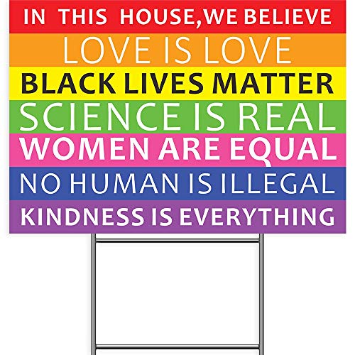 We Believe Rainbow Yard Sign, 18x12 Inches In This House Black Lives Matter Love Women Equal Scicence Real Human Kindness Lawn Sign, 2-Sided Print Corrugated Plastic w/ Metal H Stake for Patio Garden