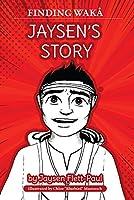 Jaysen's Story (Finding Wakâ)