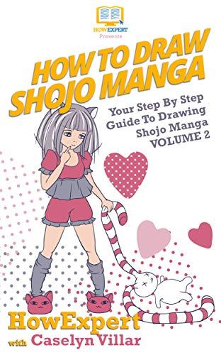 How To Draw Shojo Manga: Your Step-By-Step Guide To Drawing Shojo Manga - Volume 2 (English Edition)