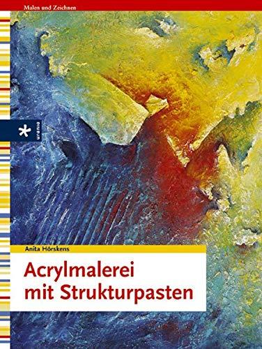 Acrylmalerei mit Strukturpasten