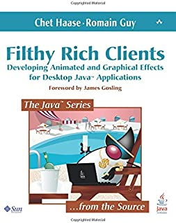 Filthy Rich Clients: Developing Animated and Graphical Effects for Desktop Java? Applications
