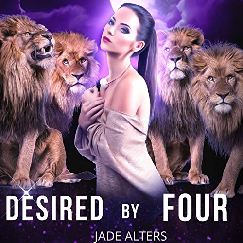 Desired by Four: A Reverse Harem Paranormal Romance Audiobook By Jade Alters cover art
