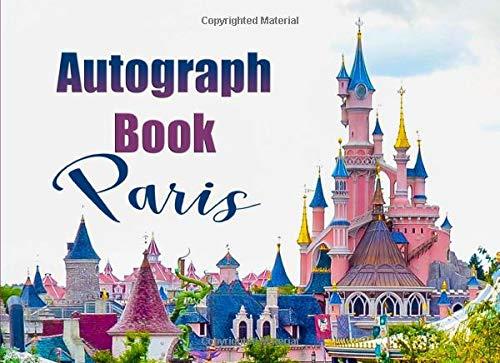 Autograph Book Paris: Disneyland Paris Holiday Autograph Book for Boys & Girls
