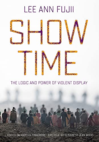 Show Time: The Logic and Power of Violent Display (English Edition)
