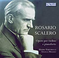 Scalero: Violin/Piano Works