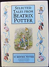 Selected Tales from Beatrix Potter: The Tale of Peter Rabbit / The Tale of Timmy Tiptoes / The Tale of the Pie and the Pat...