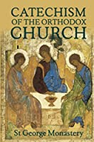 The Divine and Sacred Catechism of the Orthodox Church